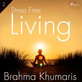 Stress Free Living 2 - E-lydbog Brahma Khumaris