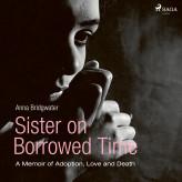 Sister on Borrowed Time - E-lydbog Anna Bridgwater