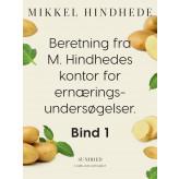 Beretning fra M. Hindhedes kontor for ernæringsundersøgelser. Bind 1 - E-bog Mikkel Hindhede