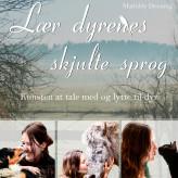 Lær dyrenes skjulte sprog - E-lydbog Mathilde Denning