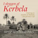 I skyggen af Kerbela - omkring en landsby på Bahrain i Den Persiske Golf - E-lydbog Henny Harald Hansen
