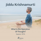 What Is the Operation of Thought? - E-lydbog Jiddu Krishnamurti