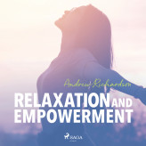 Relaxation and Empowerment - E-lydbog Andrew Richardson