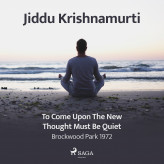 To Come Upon the New, Thought Must Be Quiet - Brockwood Park 1972 - E-lydbog Jiddu Krishnamurti