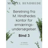Beretning fra M. Hindhedes kontor for ernæringsundersøgelser. Bind 3 - E-bog Mikkel Hindhede
