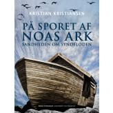 På sporet af Noas ark. Sandheden om syndfloden - E-bog Kristian Kristiansen