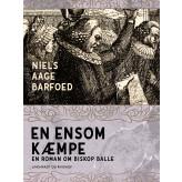 En ensom Kæmpe - En roman om Biskop Balle - E-bog Niels Aage Barfoed