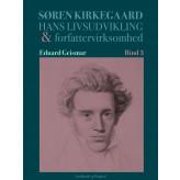 Søren Kierkegaard. Hans livsudvikling og forfattervirksomhed. Bind 3 - E-bog Eduard Geismar