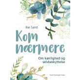 Kom nærmere - E-bog Ilse Sand