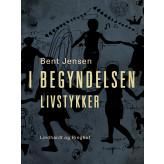 I begyndelsen. Livstykker - E-bog Bent Jensen