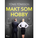 Makt som hobby - E-bog Tönis Tönisson