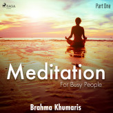 Meditation for Busy People - Part One - E-lydbog Brahma Khumaris