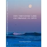 Den Tibetanske Lære om Drømme og Søvn Tenzin Wangyal Rinpoche