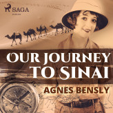Our Journey to Sinai - E-lydbog Agnes Bensly