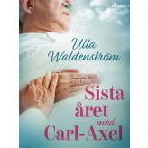 Sista året med Carl-Axel - E-bog Ulla Waldenström