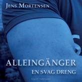Alleingänger. En svag dreng - E-lydbog Jens Mortensen