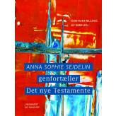 Anna Sophie Seidelin genfortæller Det nye Testamente - E-bog Anna Sophie Seidelin