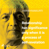 Relationship has significance only when it is a process of self-revelation - E-lydbog Jiddu Krishnamurti