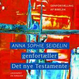 Anna Sophie Seidelin genfortæller Det nye Testamente - E-lydbog Anna Sophie Seidelin