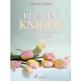 Blumen Knigge - Klasse im Umgang mit Blumen - E-bog Christine Daborn