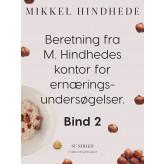 Beretning fra M. Hindhedes kontor for ernæringsundersøgelser. Bind 2 - E-bog Mikkel Hindhede