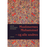 Muslimernes Muhammad - og alle andres - E-lydbog Jakob Skovgaard-Petersen
