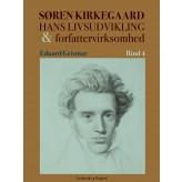 Søren Kierkegaard. Hans livsudvikling og forfattervirksomhed. Bind 4 - E-bog Eduard Geismar