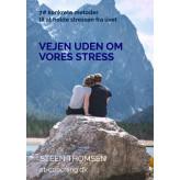 Vejen uden om vores stress - E-bog Steen Thomsen
