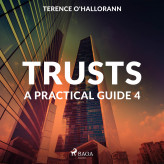 Trusts - A Practical Guide 4 - E-lydbog Terence O'Hallorann