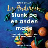 Slank på en anden måde - E-lydbog Lis Andersen