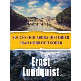 Succès och andra historier från norr och söder. - E-bog Ernst Lundquist