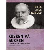 Kusken på bukken - En roman om Vilhelm Beck - E-bog Niels Aage Barfoed