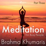 Meditation For Busy People - Part Three - E-lydbog Brahma Khumaris