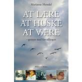 At lære, at huske, at være - E-bog Marianne Horsdal
