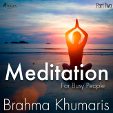 Meditation For Busy People - Part Two - E-lydbog Brahma Khumaris