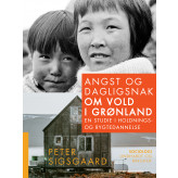 Angst og dagligsnak om vold i Grønland. En studie i holdnings- og rygtedannelse - E-bog Peter Sigsgaard