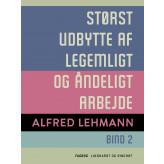 Størst udbytte af legemligt og åndeligt arbejde. Bind 2 - E-bog Alfred Lehmann