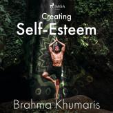 Creating Self-Esteem - E-lydbog Brahma Khumaris