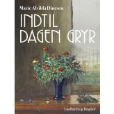 Indtil dagen gryr - E-bog Marie Alvilda Dinesen