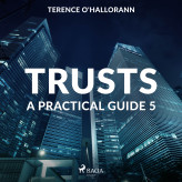 Trusts - A Practical Guide 5 - E-lydbog Terence O'Hallorann
