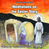 Charles Spurgeon's Meditations On The Easter Story - E-lydbog Charles Spurgeon