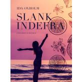 Slank indefra - E-bog Ida Oxholm