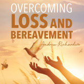 Overcoming Loss and Bereavement - E-lydbog Andrew Richardson