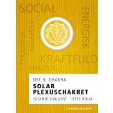 Solar plexuschakret - det 3. chakra - E-bog Jette Holm, Susanne Kihlgast