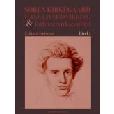 Søren Kierkegaard. Hans livsudvikling og forfattervirksomhed. Bind 1 - E-bog Eduard Geismar