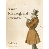 Søren Kierkegaard. Tre foredrag - E-bog Carl Koch