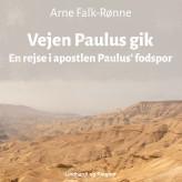 Vejen Paulus gik. En rejse i apostlen Paulus  fodspor - E-lydbog Arne Falk-Rønne