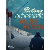 Betongarbetaren - E-bog Walter Nilsson