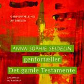 Anna Sophie Seidelin genfortæller Det gamle Testamente - E-lydbog Anna Sophie Seidelin
