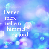 Der er mere mellem himmel og jord - E-lydbog Dagmar Andreasen